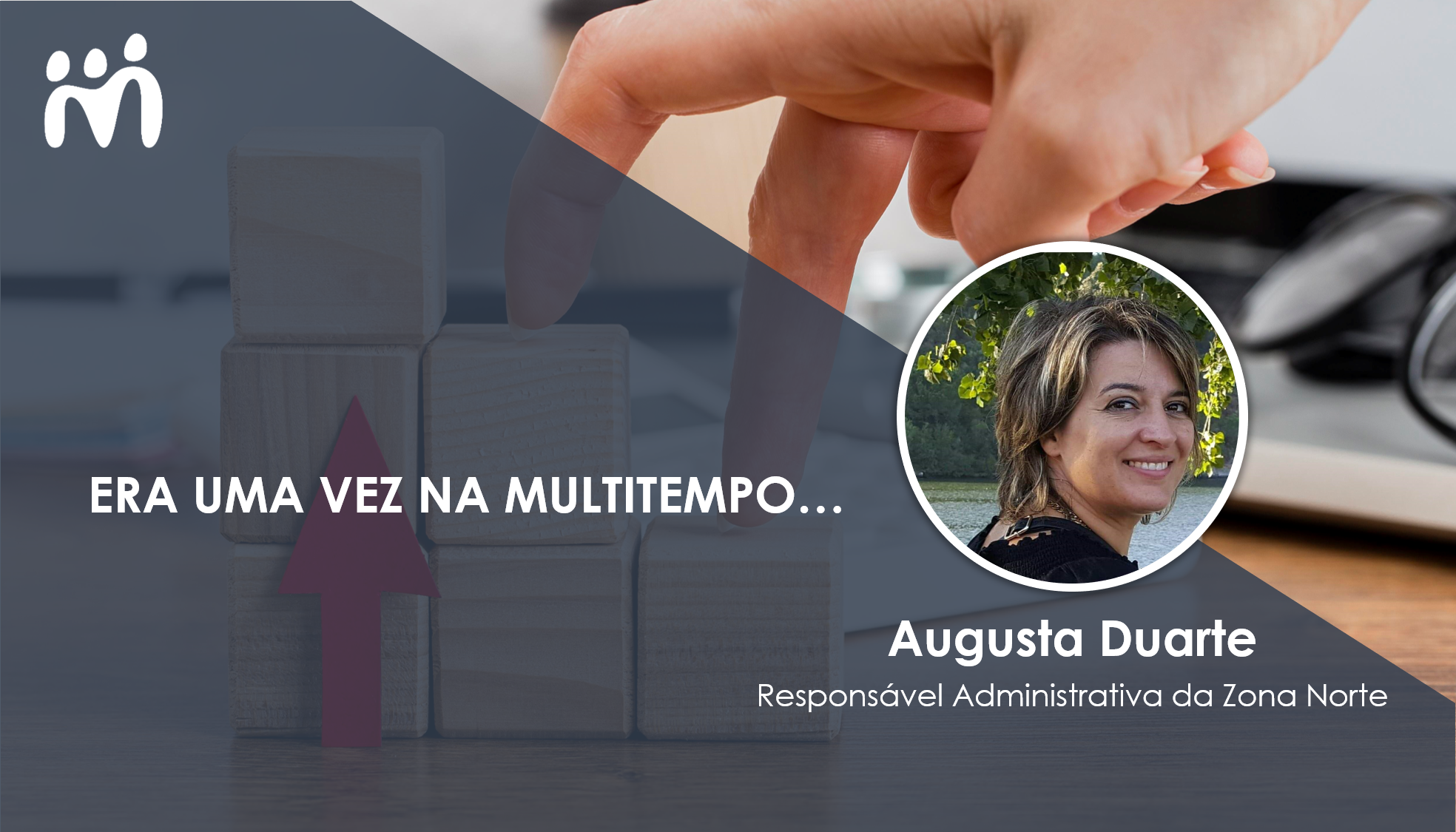 Há 21 anos a crescer ao lado da Multitempo: a história de Augusta Duarte