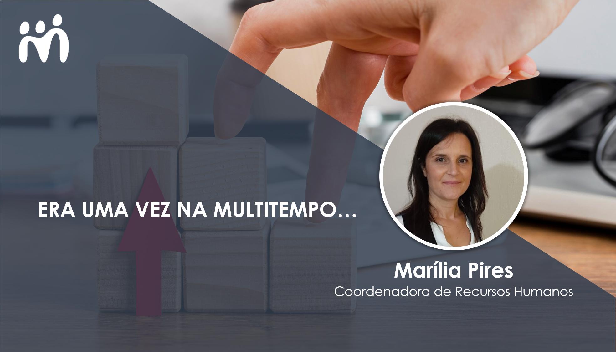 Marília Pires, de Estagiária a Coordenadora
